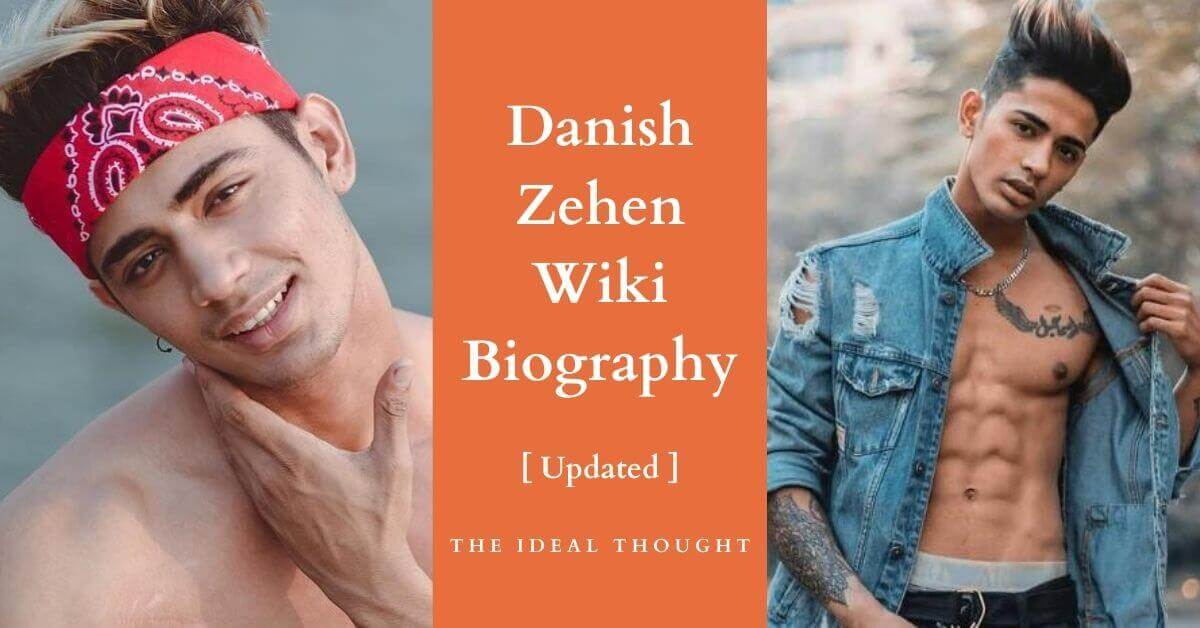 Danish Zehen Wiki Biography