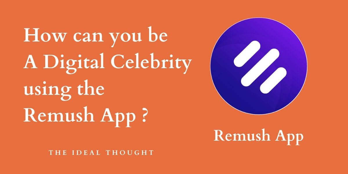 How can you be a digital celebrity using the Remush app