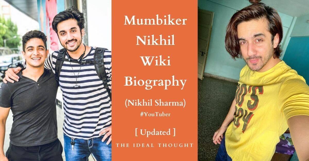 Nikhil Sharma Wiki Biography (Mumbiker Nikhil)