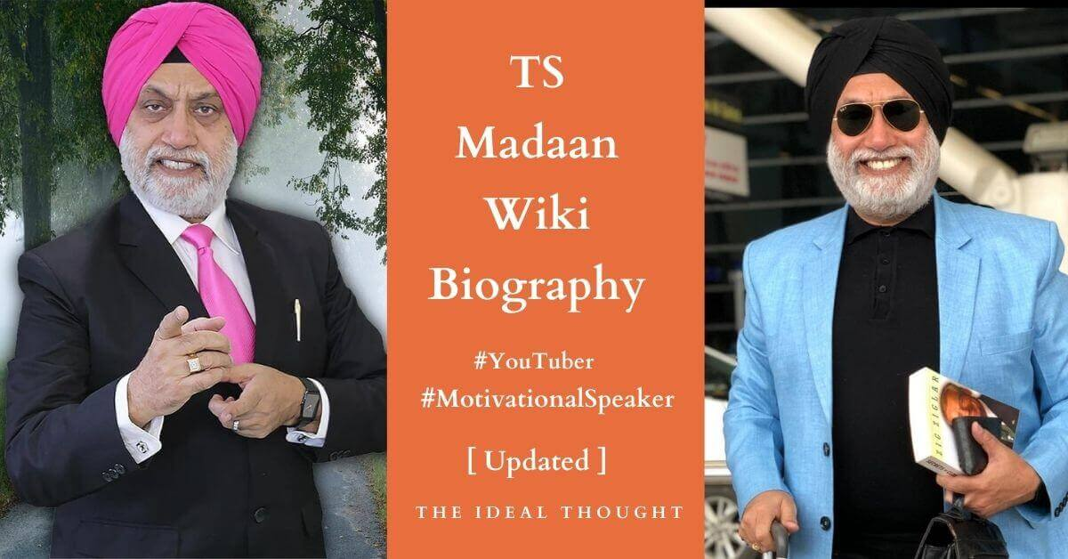 TS Madaan Wiki Biography