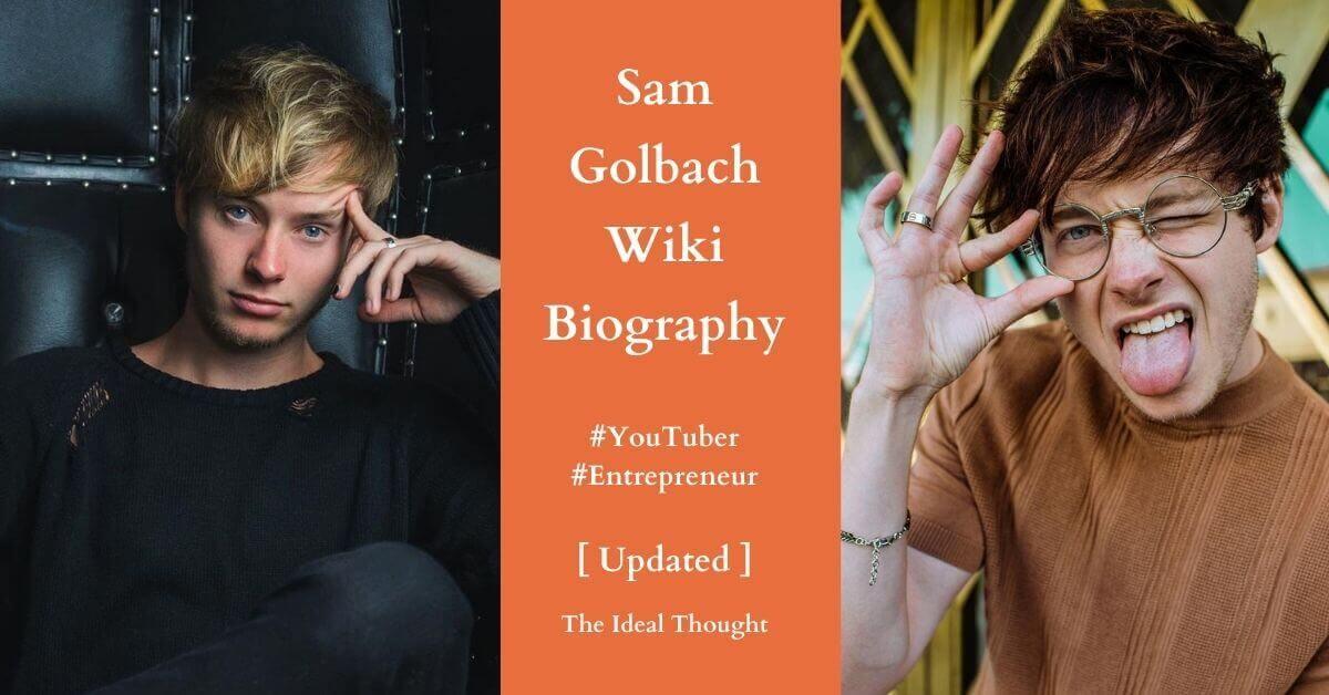 Sam Golbach Wiki Biography Entreprenuer YouTuber